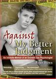 Against My Better Judgment, Roger Brown and John P. De Cecco, 1560238887