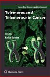 Telomeres and Telomerase in Cancer, , 1617378887