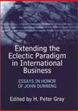 Extending the Eclectic Paradigm in International Business : Essays in Honor of John Dunning, Dunning, John H., 1840648880