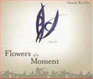 Flowers of a Moment, Ko Un, 1929918887