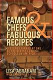 Famous Chefs and Fabulous Recipes, Lisa Abraham and Catherine St. John, 1931968888