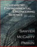 Chemistry for Environmental Engineering and Science, Sawyer, Clair N. and Parkin, Gene F., 0071198881