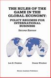 The Rules of the Game in the Global Economy : Policy Regimes for International Business, Preston, Lee E. and Windsor, Duane, 0792398882