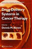 Drug Delivery Systems in Cancer Therapy, , 0896038882