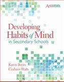 Developing Habits of Mind in Secondary Schools : An ASCD Action Tool, Boyes, Karen and Watts, Graham, 1416608885