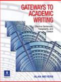 Gateways to Academic Writing : Effective Sentences, Paragraphs, and Essays, Meyers, Alan, 0131408887