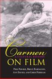 Carmen on Film : A Cultural History, Powrie, Phil and Babington, Bruce, 0253348889