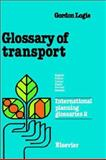 Glossary of Transport, Logie, Gordon, 0444418881