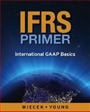 IFRS Primer : International GAAP Basics, Wiecek, Irene M. and Young, Nicola M., 0470158883