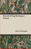 Records of Stag Hunting on Exmoor, John Fortesque, 1406798886
