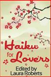 Haiku for Lovers, Laura Roberts, 1482628880