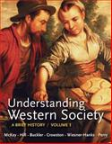 Understanding Western Society Vol. 1 : A Brief History - From Antiquity to Enlightenment, McKay, John P. and Hill, Bennett D., 0312668880