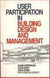 User Participation in Building Design and Management : A Generic Approach to Building Evaluation, Kernoham, David, 075062888X