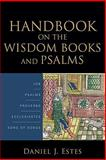 Handbook on the Wisdom Books and Psalms, Estes, Daniel J., 080103888X