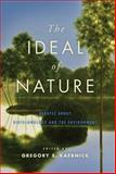 The Ideal of Nature : Debates about Biotechnology and the Environment, , 0801898889