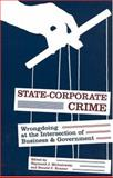 State-Corporate Crime : Wrongdoing at the Intersection of Business and Government, , 0813538882