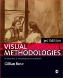 Visual Methodologies : An Introduction to Researching with Visual Materials, Rose, Gillian, 085702888X