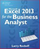 Microsoft Excel 2013 for the Business Analyst, Rockoff, Larry, 128577888X