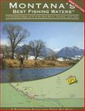 Montana's Best Fishing Waters, Wilderness Adventures Press, Inc., 1932098887