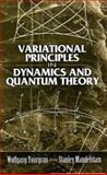 Variational Principles in Dynamics and Quantum Theory, Wolfgang Yourgrau and Stanley Mandelstam, 0486458881