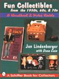 Fun Collectibles of the 1950s, 1960s And 1970s, Jan Lindenberger and Dana Cain, 0887408885