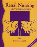 Renal Nursing : A Practical Approach, Terrill, Bobbee, 0957798881