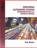Industrial Automated Systems : Instrumentation and Motion Control, Bartelt, Terry L. M., 1435488881
