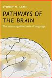 Pathways of the Brain : The Neurocogntivie Basis of Language, Lamb, Sidney M., 1556198884