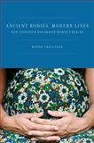 Ancient Bodies, Modern Lives, Wenda Trevathan, 0195388887