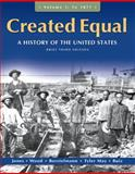 Created Equal Vol. 1 : A History of the United States, Jones, Jacqueline and Borstelmann, Thomas, 020572888X
