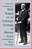 With Borges on an Ordinary Evening in Buenos Aires : A Memoir, Barnstone, Willis, 0252018885