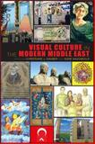 Visual Culture in the Modern Middle East : Rhetoric of the Image, , 0253008883