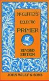 McGuffey's Eclectic Primer, William H. McGuffey, 0471288888