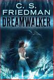 Dreamwalker, C. S. Friedman, 0756408881