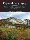 Physical Geography Lab Manual : Views from the Mountain State, Kite, J. Steven and Hessl, Amy E., 0757568882