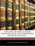 The Love of Gain, Juvenal and M. G. Lewis, 1141418886