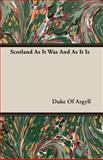 Scotland As It Was and As It Is, Duke of Argyll, 140676888X