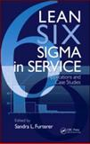 Lean Six Sigma in Service : Applications and Case Studies, , 1420078887
