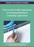 Network and Traffic Engineering in Emerging Distributed Computing Applications, Jemal H. Abawajy, 1466618884