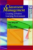 Classroom Management : Creating a Positive Learning Environment, Hue, Ming Tak and Wai-Shing, Li, 9622098886