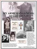 My Armenian Genesis, Mary L. Movsisian Foess, 0557268885