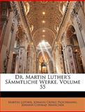 Dr. Martin Luther's Sämmtliche Werke, Volume 66, Martin Luther and Johann Georg Plochmann, 1147378886
