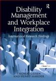 Disability Management and Workplace Integration : International Research Findings, Geisen, Thomas and Harder, Henry, 140941888X