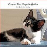Yo Compre una Pequeña Gatita, Evelyn Sondag, 1500498882