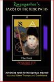 Tarot of the Nine Paths : Advanced Tarot Deck for the Spiritual Traveler, Arthur Rosengarten  Ph.D, 155778888X