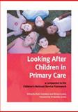 Looking after Children in Primary Care : A Companion to the Children's National Service Framework, , 1857758889