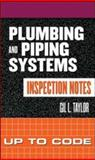 Plumbing and Piping Systems Inspection Notes : Up to Code, Taylor, Gil, 0071448888
