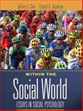 Within the Social World : Essays in Social Psychology, Chin, Jeffrey and Jacobson, Cardell K., 0205498884
