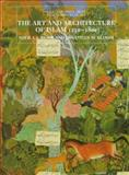 The Art and Architecture of Islam, 1250-1800, Blair, Sheila S. and Bloom, Jonathan M., 0300058888