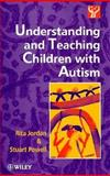 Understanding and Teaching Children with Autism, Jordan, Rita and Powell, Stuart, 0471958883